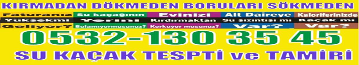 İzmir su arıza,Su Tesisatçısı,Su Kaçağı,Tıkanıklık Açma  0532 130 35 45